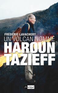 Un volcan nommé Haroun Tarieff, de Frédéric LAVACHERY
