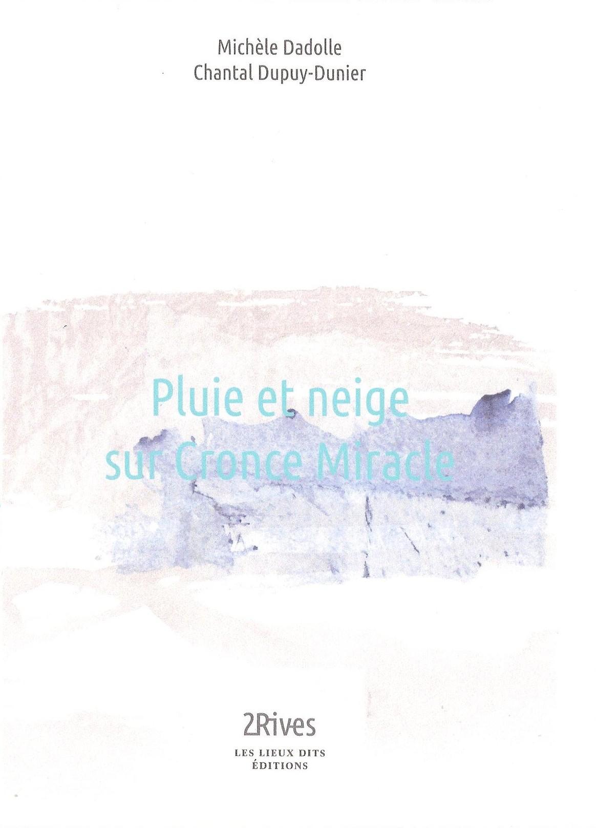 Pluie et neige sur Cronce Miracle de Chantal Dupuy-Dunier