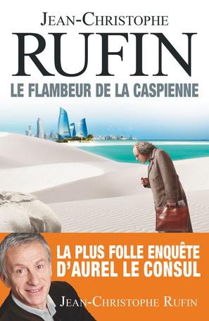 Jean-Christophe RUFIN - Le Flambeur de la Caspienne présenté au Salon du Livre de Royat-Chamalières 2020